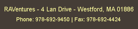 RAVentures                 Inc.,                 4               Lan                                  Drive,                                  Westford,                                                 MA